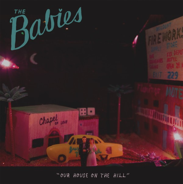 THE BABIES - Our House On The Hill - CD / LP / CS