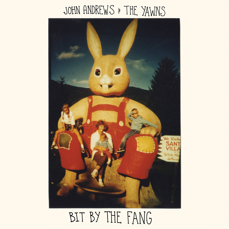 JOHN ANDREWS & THE YAWNS - Bit By The Fang LP